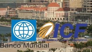 Cooperação Financeira Internacional do Banco Mundial estuda abrir representação em Angola